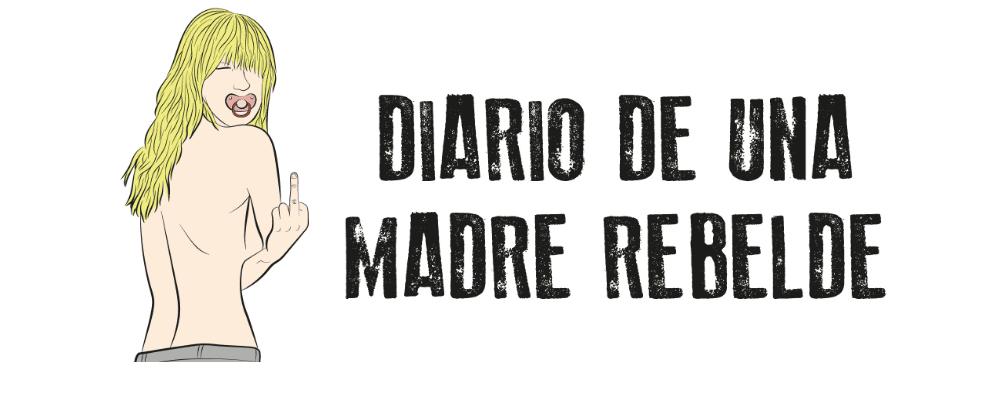 Blogera recomendada – «Diario de una madre rebelde»