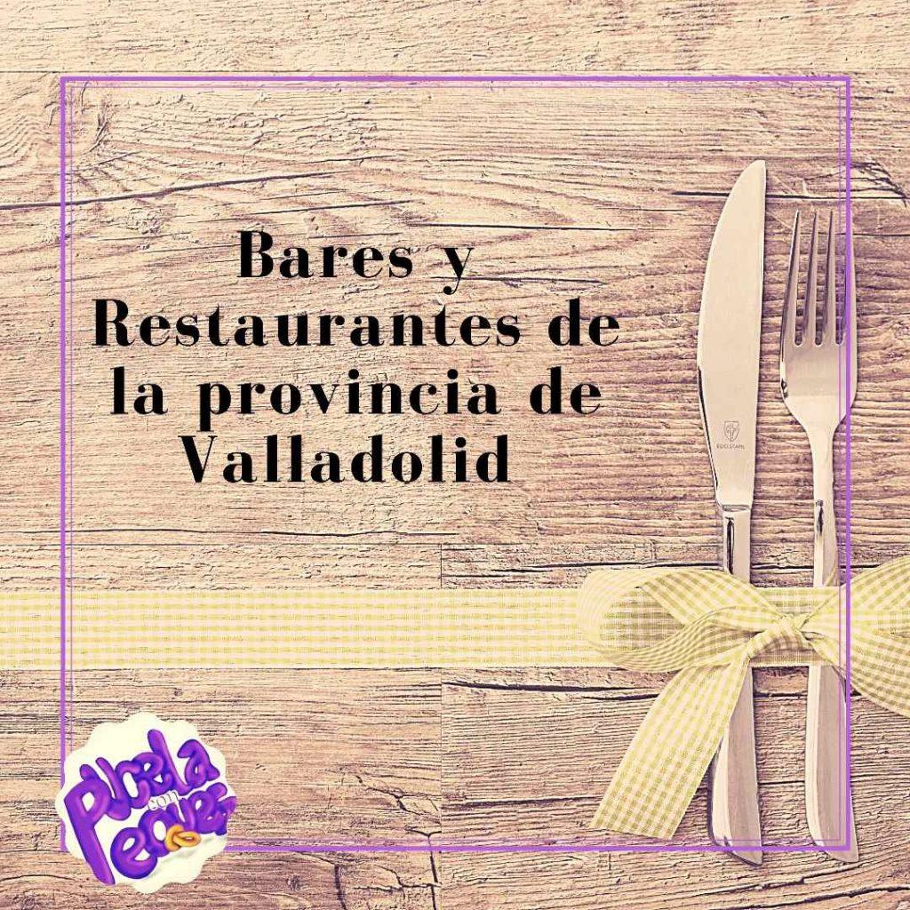 Listado de bares y restaurantes disponibles en la provincia de Valladolid